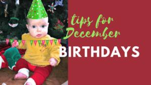 tips for december birthday