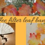 diy coffee filter fall craft leaf banner