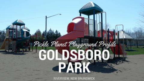 GOLDSBORO best playground park moncton riverview Dieppe PICKLE PLANET