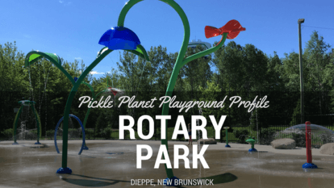 ROTARY PARK best playground park moncton riverview Dieppe PICKLE PLANET