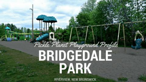 BRIDGEDALE moncton riverview dieppe best playground park pickle planet