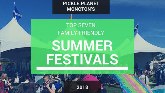 pickle planet moncton summer festival events family riverview dieppe