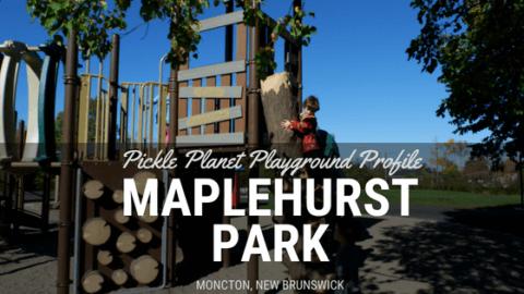 maplehurst PARK moncton riverview dieppe best playground park pickle planet