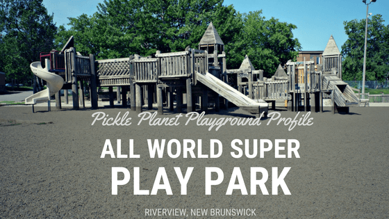 riverview wooden castle all world super play park playground moncton dieppe best pickle planet review frank l bowser elementary