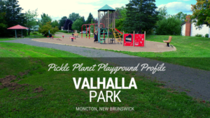 valhalla monte carlo north end moncton PLAYGROUND PARK PICKLE PLANET