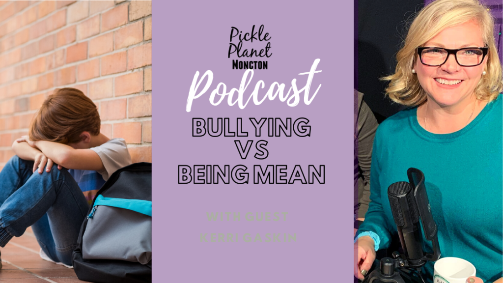 bullying mean counselling podcast moncton new brunswick pickle planet