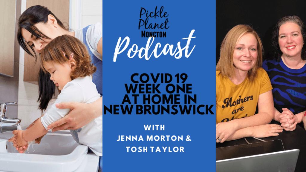 podcast moncton pickle planet parenting covid 19
