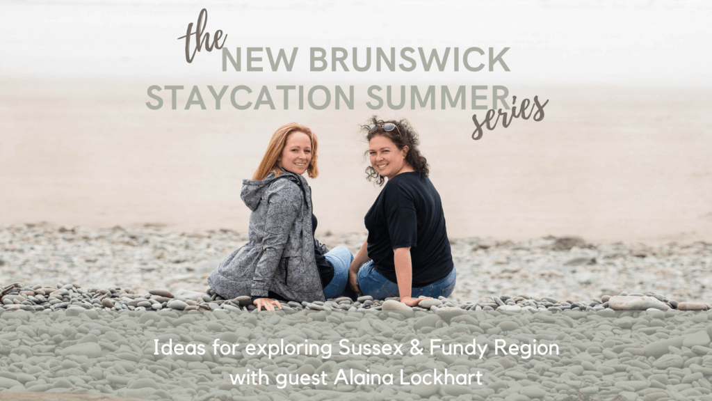 new brunswick staycation ideas summer podcast pickle planet travel tourism sussex fundy