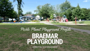 Braemar Park on Centre Street in Moncton a Pickle Planet Playground profile