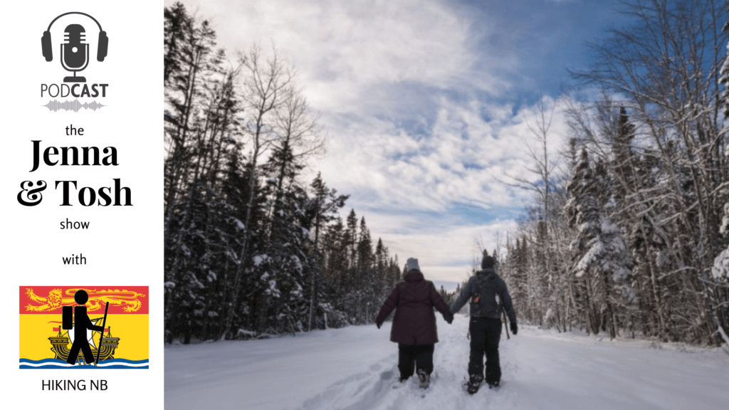 jenna tosh pickle planet podcast moncton new brunswick hiking winter kids family staycation ideas