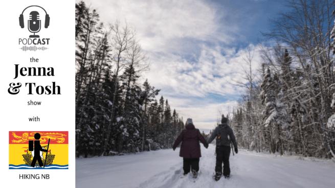 jenna tosh pickle planet podcast moncton new brunswick hiking winter kids family staycation ideas