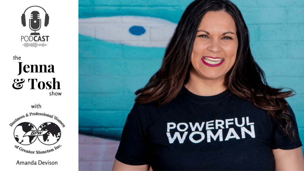 amanda devison, president of bpw greater moncton, talk on the importance of networking, making friends, pursuing advocacy as women on the pickle planet podcast with jenna morton and tosh taylor