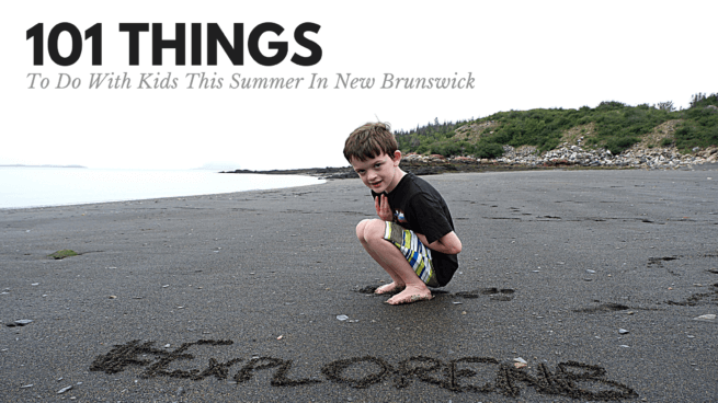 blog post with 101 ideas for exploring new brunswick with kids