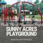 sunny acres park moncton playground near costco